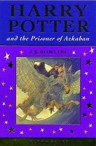 Harry Potter and the Prisoner of Azkaban: J.K. Rowling ...