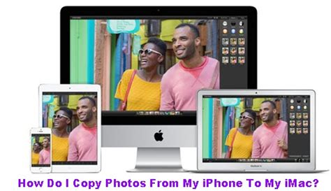 how to transfer photos from iphone to imac how do i copy photos from my iphone to my imac