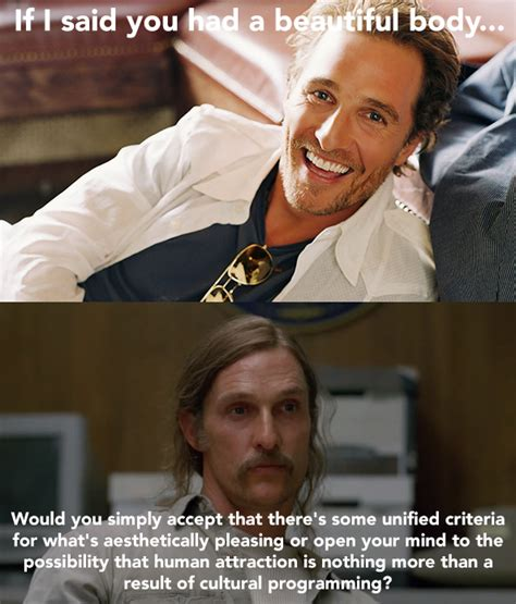 True Detective Meme - here s how rust cohle from true detective would hit on you huffpost