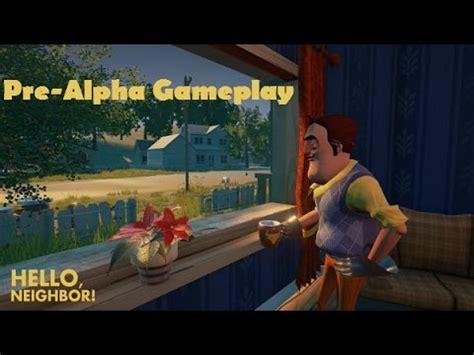 hello neighbor pre alpha gameplay