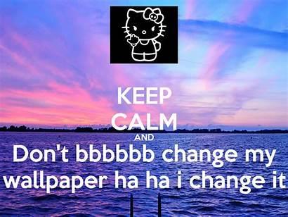 Change Don Keep Calm Ha Source