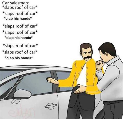 slaps roof of car template dopl3r memes car salesman slaps roof ot car slaps roof of car clap his slaps