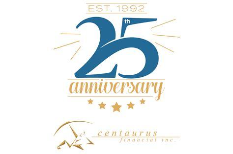 centaurus financial inc celebrates 25th anniversary