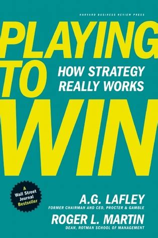 playing  win  strategy  works  ag lafley