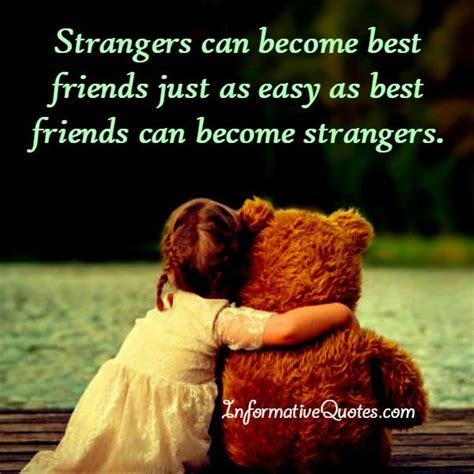 Sometimes Best Friends Can Become Strangers Informative