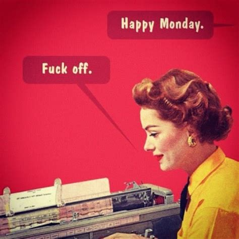 Fuck This Shit Meme - happy monday lol cute pics quotes pinterest mondays