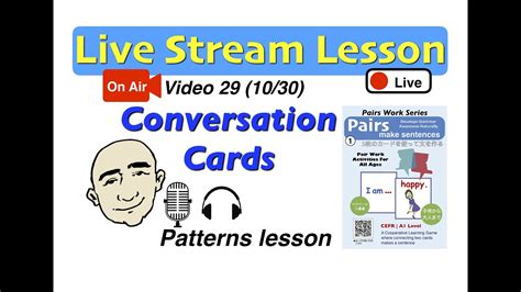 Mark Kulek Live Stream  29  Conversation Play Cards  Pairs Make Sentences  Esl Youtube