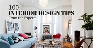 Interior design tips 100 experts share their best advice for Interior design home decorating 101
