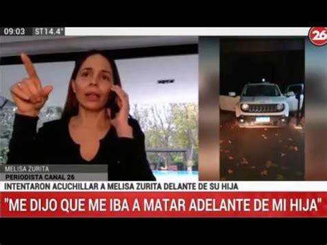 trataron de asesinar  la periodista melisa zurita canal