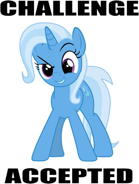 Trixie Meme - challenge accepted png www pixshark com images galleries with a bite