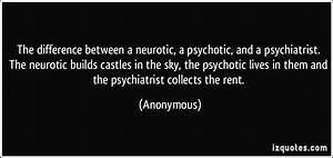 The difference between a neurotic, a psychotic, and a ...