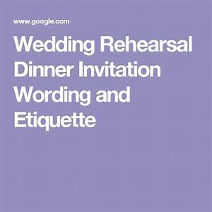 25 best ideas about rehearsal dinner invitation wording With etiquette for wedding rehearsal invitations