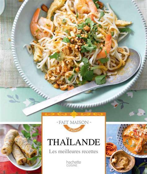 thailande cuisine livre thaïlande les meilleures recettes feller