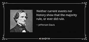 Jefferson Davis quote: Neither current events nor history ...