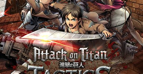 Fight for mankind and slay as many titans as you can! DeNA Games Announces a Western Release for Attack on Titan: Tactics