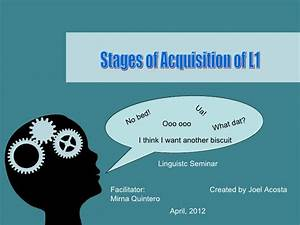 Stages Of Acquisition Of First Language
