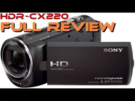 sony handycam hdr cx220 unboxing review test