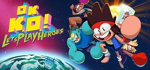 OK K.O.! Let's Play Heroes on Steam