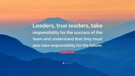 donald trump quote leaders true leaders