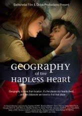 Geography Of The Hapless Heart (2013) - Sinemalar.com