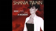 Shania Twain - Man! I Feel Like a Woman! (Alternate Mix ...