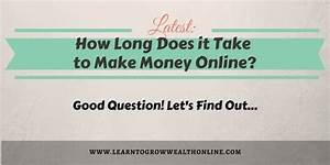 How Long Does It Take To Make Money Online  Here U0026 39 S Your
