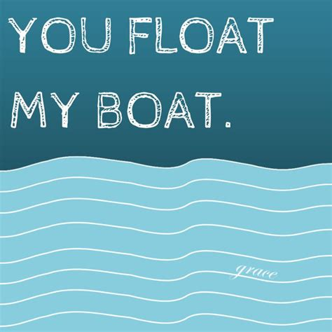 Float My Boat Song by 1000 Boating Quotes On Sailing Quotes Quotes