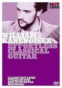 Effortless Classical Guitar William Kanengiser Hot Licks
