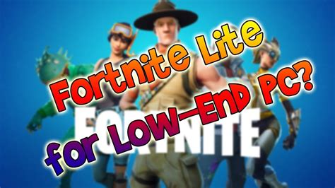 fortnite lite coming    pc    full