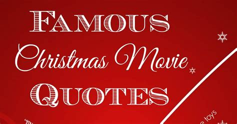 One just wouldn't be as wonderful without the other. Most Famous Christmas Movie Quotes
