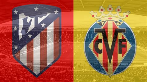Atletico Madrid vs. Villarreal La Liga Betting Tips and ...