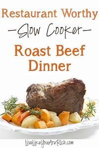 Restaurant Worthy Slow Cooker Roast Beef Dinner   Recipe ...