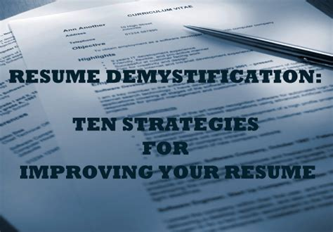 Keep Your Resume On File by Resume Demystification Ten Strategies For Improving Your Resume