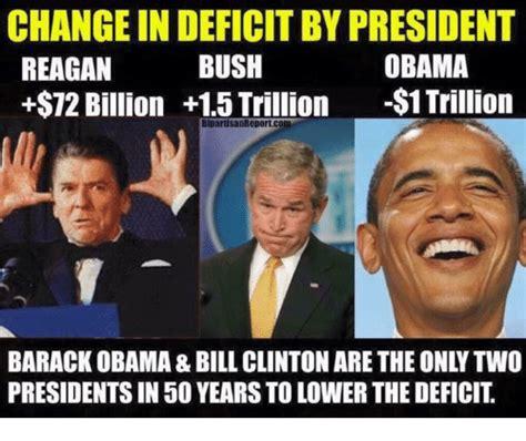 Obama Bill Clinton Meme - change in deficit by president reagan 72 billion 15 trillion 1 trillion bush obama