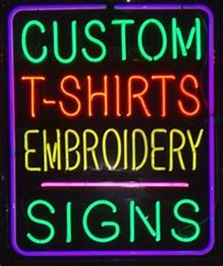 Custom T Shirts Embroidery Signs San Diego CA Neon