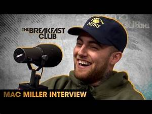 Mac Miller Interview With The Breakfast Club (9-22-16 ...