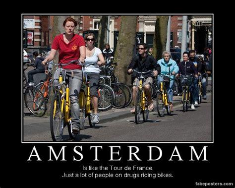 Amsterdam Memes - amsterdam demotivational poster fakeposters com