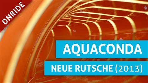 aqualand koeln aquaconda neue rutsche  onride youtube