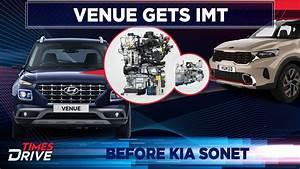 Hyundai Venue Gets Imt Before Kia Sonet