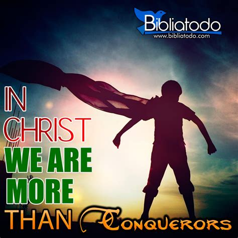 In christ we are more than conquerors - CHRISTIAN PICTURES