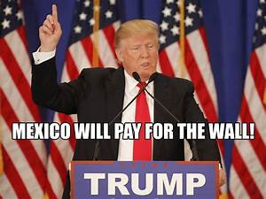 MEXICO WILL PAY FOR THE WALL - The Round Up