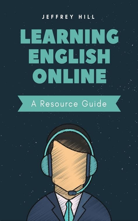 Learning English Online: A Resource Guide by Jeffrey Hill ...