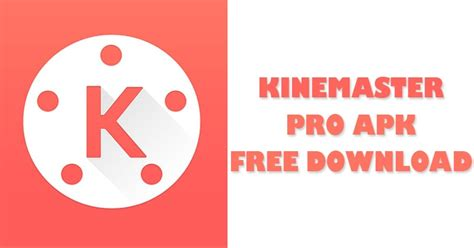 kinemaster pro apk version free for android 2019