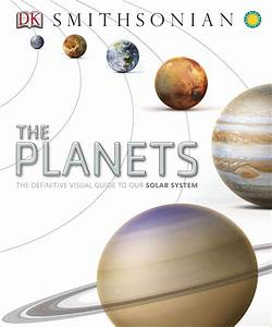 The Planets  The Definitive Visual Guide To Our Solar