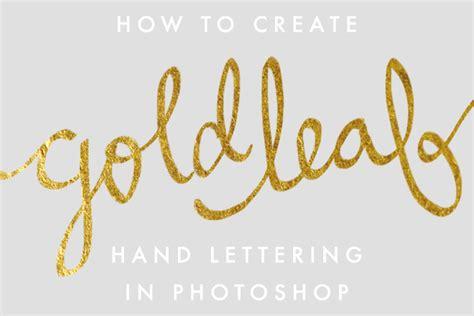 gold leaf lettering create gold leaf lettering in photoshop earl grey
