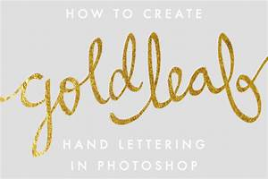create gold leaf hand lettering in photoshop With gold leaf lettering