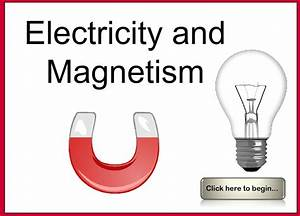 Electricity  U0026 Magnetism
