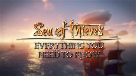 Everything You Need to Know About Sea of Thieves in 2020 ...