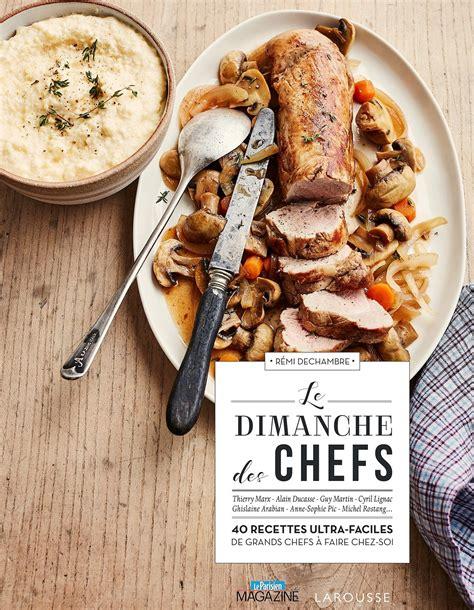 livres de cuisine le dimanche des chefs le livre de cuisine pour des