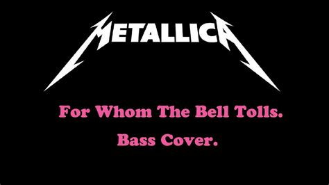 For Whom The Bell Tolls Bass Cover как играть metallica for whom the bell tolls на басу